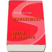 Management. Teorie si practica - G. A. Cole