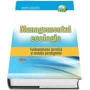 Managementul Ecologic. Fundamentarea teoretica si evolutia paradigmelor - Arcadie Capcelea