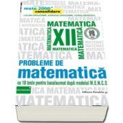 Probleme de matematica pentru clasa a XII-a - 10 teste pentru bacalaureat dupa modelul M. E. N. C. S - Ovidiu Badescu