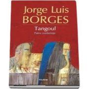 Jorge Luis Borges - Tangoul. Patru conferinte - Traducere din limba spaniola de Andrei Ionescu