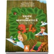 Teste matematica. Concursuri scolare in clasele III-IV (editie revazuta si adaugita) de Dumitru D. Paraiala