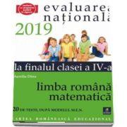 Teste pentru Evaluarea Nationala la finalul clasei a IV-a. Limba romana. Matematica - 20 de teste, dupa modelul M. E. N. - Aurelia Dinu