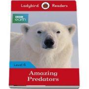 Amazing Predators - Ladybird Readers (Level 6)