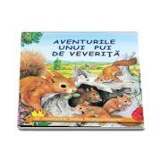 Aventurile unui pui de veverita (Sa cunoastem lumea inconjuratoare)