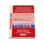 Bacalaureat 2009 Matematica M1. Ghid de pregatire - cu enunturile publicate pe 30. 04. 2009
