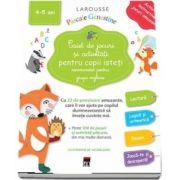 Caiet de jocuri si activitati pentru copii isteti, pentru grupa mijlocie 4-5 ani - Larousse