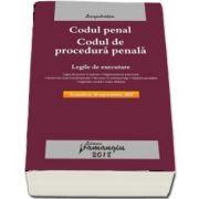 Codul penal. Codul de procedura penala. Legile de executare. Actualizat 20 septembrie 2018