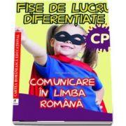 Comunicare in limba romana. Fise de lucru diferentiate pentru clasa pregatitoare
