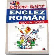Dictionar ilustrat Englez-Roman - 1000 de cuvinte (Editie cartonata)