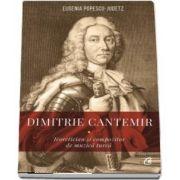 Dimitrie Cantemir. Teoretician si compozitor de muzica turca - Eugenia Popescu-Judetz