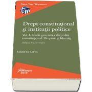 Drept constitutional si institutii politice (Volumul I). Teoria generala a dreptului constitutional. Drepturi si libertati (Editia a 4-a, revizuita)