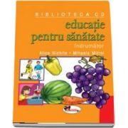 Educatie pentru sanatate. Material didactic pentru activitatile din gradinita (Carte +19 planse)