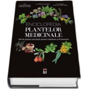 Enciclopedia plantelor medicinale - Larousse