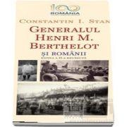 Generalul Henri M. Berthelot si romanii