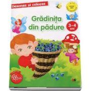 Gradinita din padure - Desenez si colorez, varsta 3-4 ani (Colectia Copilul destept)
