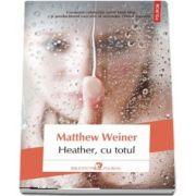 Heather, cu totul - Traducere din limba engleza de Ariadna Ponta