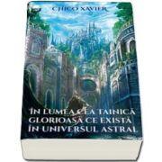 În lumea cea tainică glorioasă ce există în universul astral