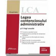 Legea contenciosului administrativ si 5 legi uzuale (Editia a 9-a, actualizata la 10 septembrie 2018)