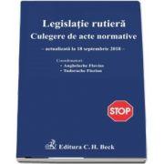 Legislatie rutiera. Culegere de acte normative. Editia a XVI-a, Include modificarile aduse prin Legea nr. 203-2018 (Actualizat la 18. 09. 2018)