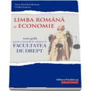 Limba romana si Economie. Teste-grila pentru concursul de admitere la Facultatea de Drept (Editie 2018)