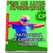 Matematica si explorarea mediului. Fise de lucru diferentiate pentru clasa pregatitoare