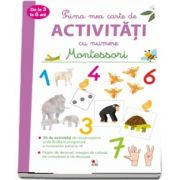 Montessori - Prima mea carte de Activitati cu numere de la 3 la 6 ani