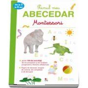 Montessori - Primul meu Abecedar de la 3 la 6 ani