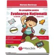 Ne pregatim pentru evaluarea nationala la sfarsitul clasei a II-a. Limba romana (citit-scris) si Matematica