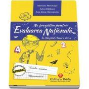 Ne pregatim pentru evaluarea nationala la sfarsitul clasei a IV-a. Limba romana si Matematica