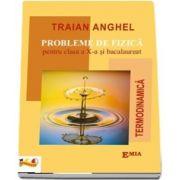 Traian Anghel, Probleme de Fizica pentru clasa a X-a si bacalaureat - Termodinamica