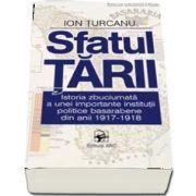 Sfatul Tarii. Istoria institutiei politice basarabene din anii 1917-1918