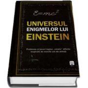 Universul enigmelor lui Einstein. Probleme si jocuri logice (relativ) dificile inspirate de mare om de stiinta