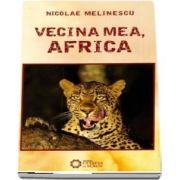 Vecina Mea, Africa