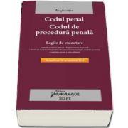 Codul penal. Codul de procedura penala. Legile de executare - Actualizat la 18 octombrie 2018 (Editia a 18-a)