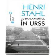Henri Stahl, Cu Parlamentul in URSS