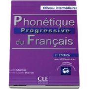 Curs de limba franceza - Phonetique progressive du francais. Niveau intermediaire, avec 600 exercices (2e edition)
