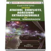 Emil Strainu despre Atacuri, conflicte, agresiuni extrasenzoriale cu Mihail Vinogradov