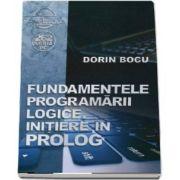 Dorin Bocu - Fundamentele programarii logice. Initiere in prolog