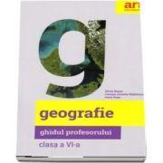 Geografie. Ghidul profesorului pentru clasa a VI-a