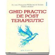 Ghid practic de post terapeutic - Postul purifica trupul si mintea