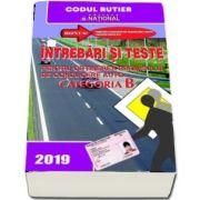 Dan Chiriac - Intrebari si teste, CATEGORIA B - ANUL 2019, pentru obtinerea permisului de conducere auto
