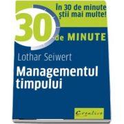 Managementul timpului - In 30 de minute stii mai multe!