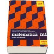 Matematica M1 pentru examenul de Bacalaureat 2019 - 40 de teste cu solutii si bareme - Avizat M. E. N
