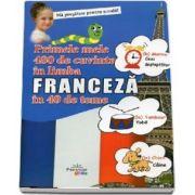 Primele mele 480 de cuvinte in Limba Franceza in 40 de teme - Ma pregatesc pentru scoala!