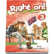 Right on! 3 Students book. Manual de limba engleza, level A2+ - Jenny Dooley