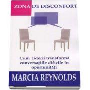 Marcia Reynolds, Zona de disconfort. Cum liderii transforma conversatiile dificile in oportunitati