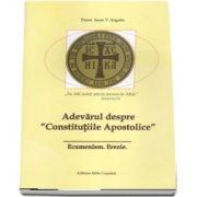 "Adevarul despre \""Constitutiile Apostolice\"". Ecumenism. Erezie"