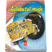 Autobuzul magic. Sa exploram simturile