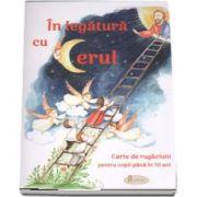 Carte de rugaciuni pentru copii pana la 10 ani - In legatura cu cerul