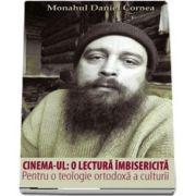 Cinema-ul: O lectura imbisericita. Pentru o teologie ortodoxa a culturii